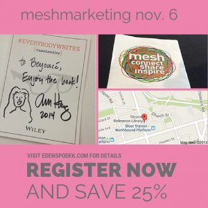 "meshmarketing nov. 6, register now and save 25%, use ""edenmesh"" at checkout"
