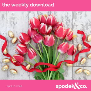 The Weekly Download – April 10, 2020