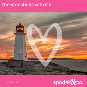 The Weekly Download – April 24, 2020