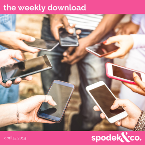 The Weekly Download – April 5, 2019