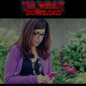 The Weekly Download – August 19, 2016