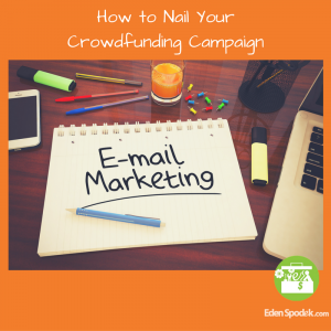 How to Build an Email List That Will Help Nail Your Crowdfunding Campaign