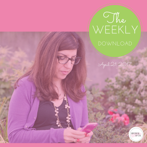 The Weekly Download – April 21, 2017