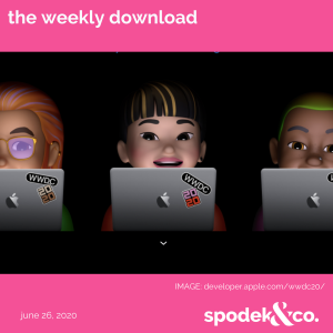The Weekly Download – June 26, 2020