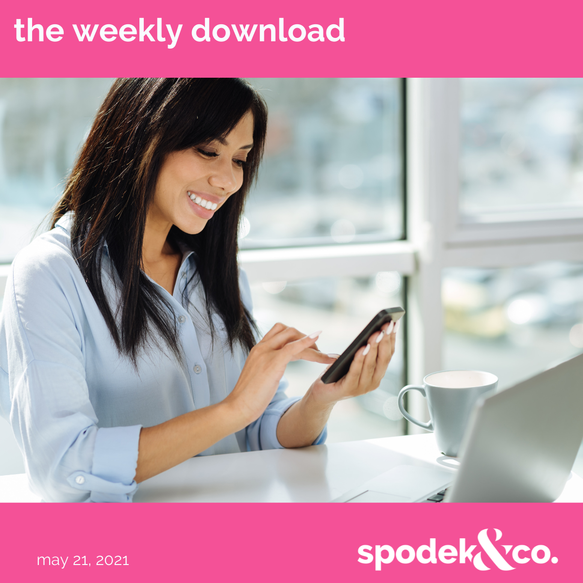 The Weekly Download – May 21, 2021