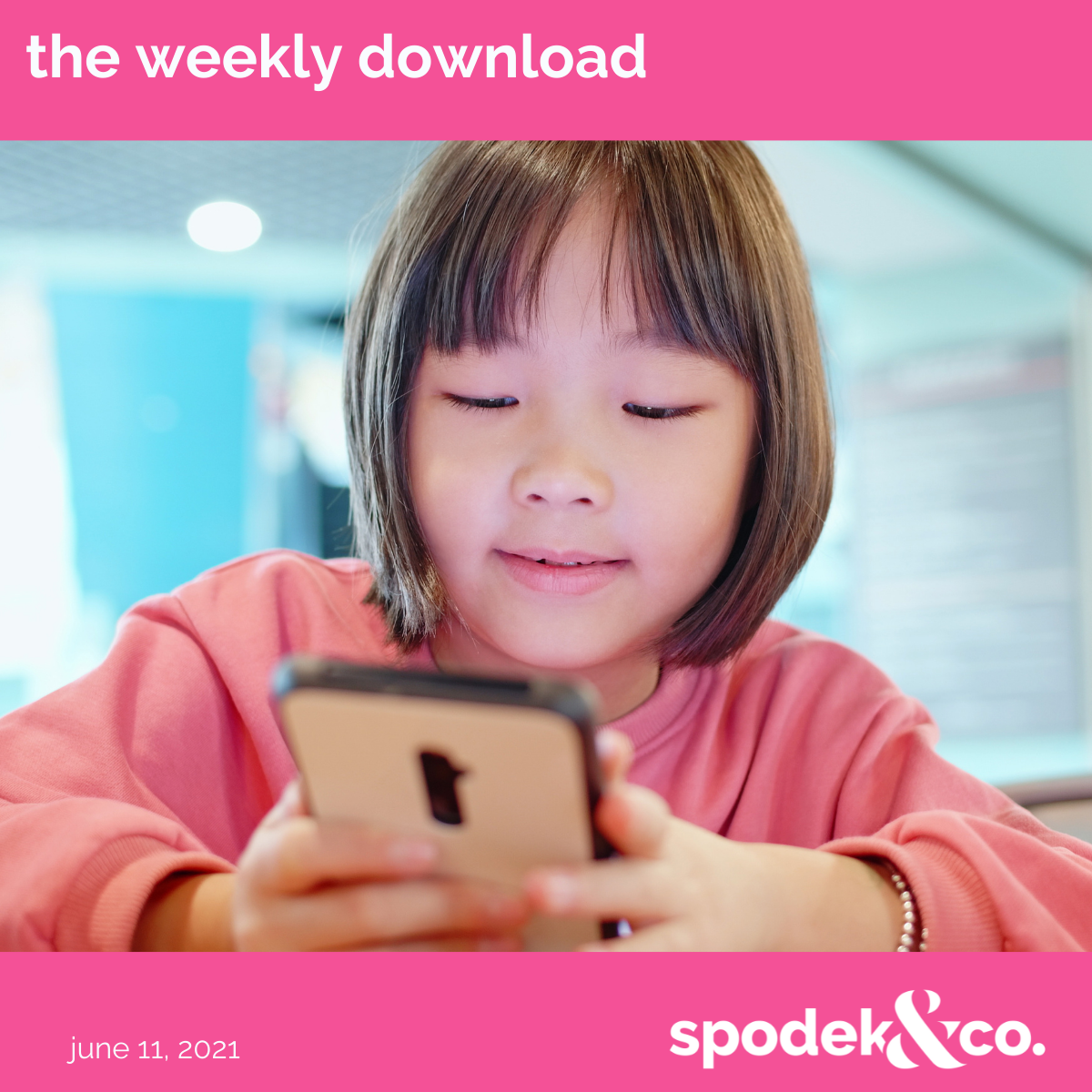 The Weekly Download – June 11, 2021