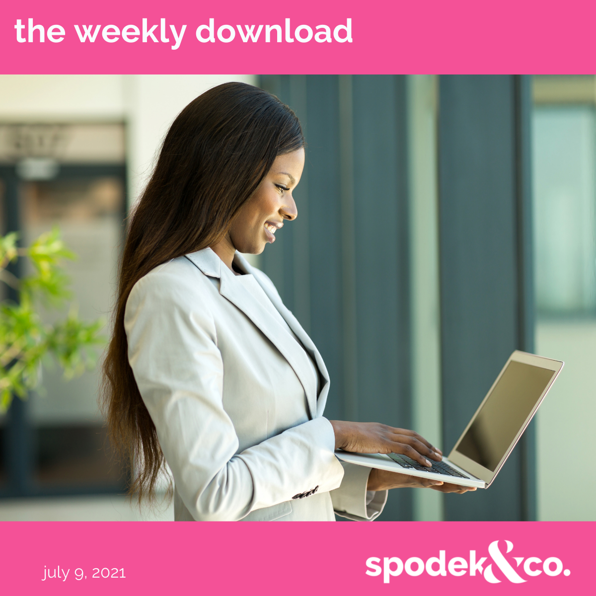 The Weekly Download – July 9, 2021