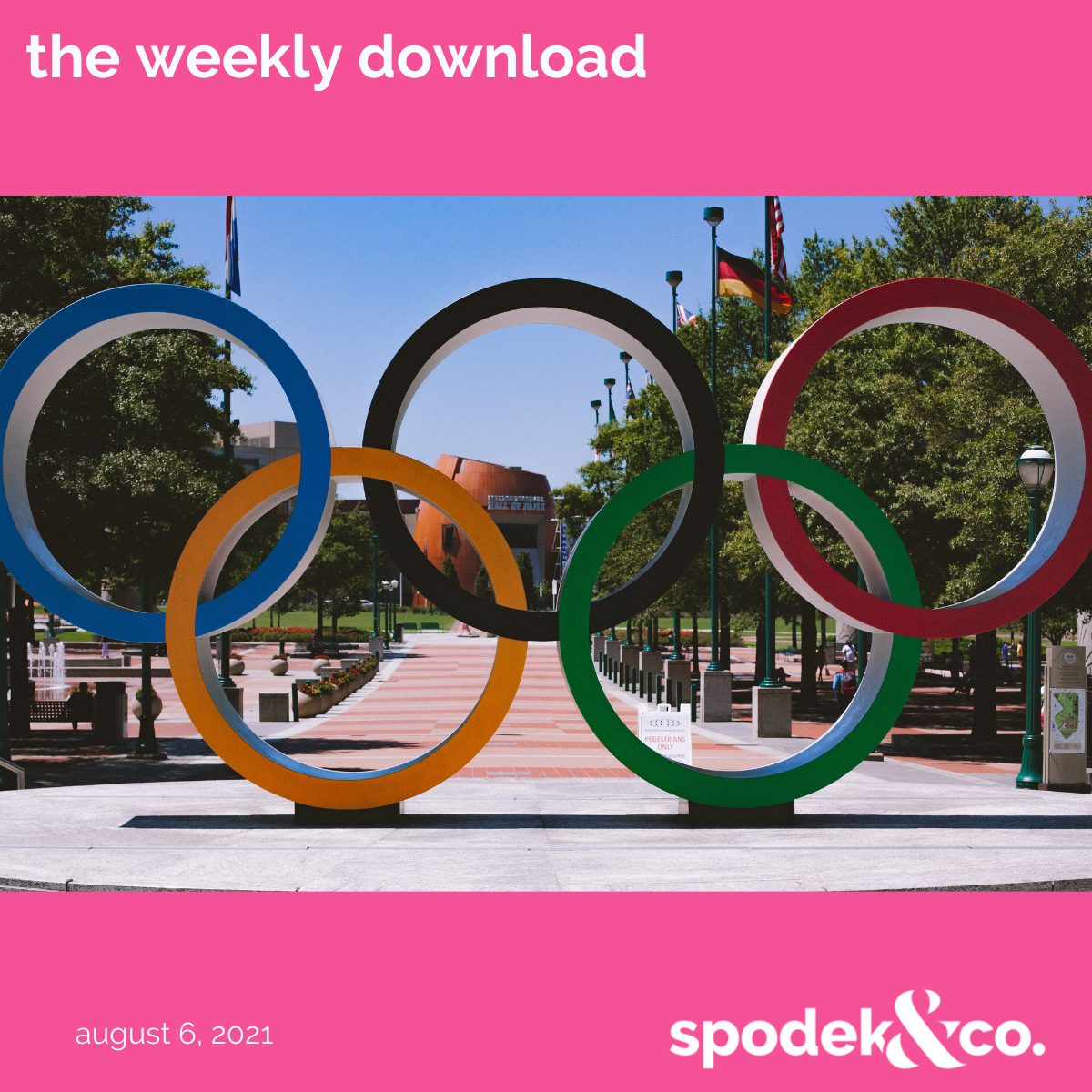 The Weekly Download – August 6, 2021