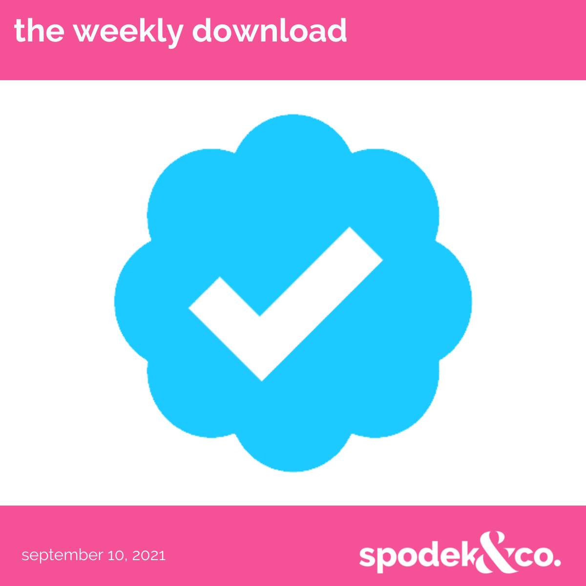 The Weekly Download – September 10, 2021